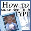 see-thru-type