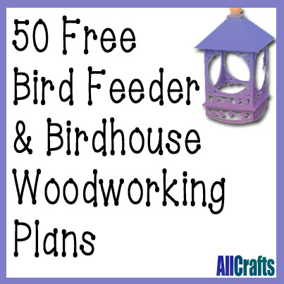 50 Free Birdhouse and Bird Feeder Plans