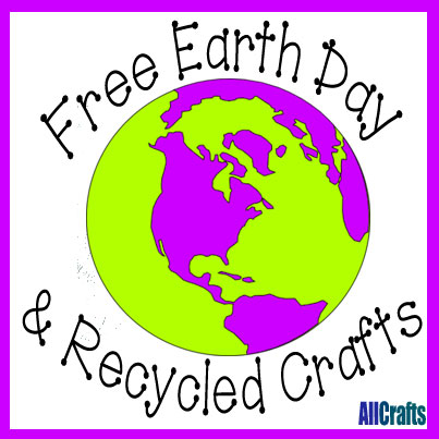 Free Earth Day and Recycled Crafts