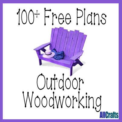 100+ Free Outdoor Woodworking Plans