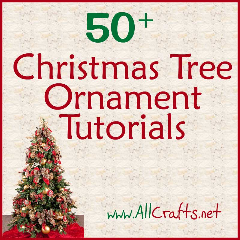 50+ Christmas Tree Ornament Tutorials