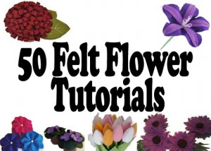 50+ Free Felt Flowers Tutorials