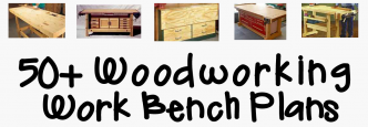 50+ Free Woodworking Work Bench Plans