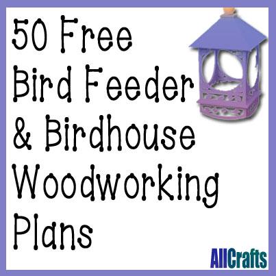 50 Free Birdhouse and Bird Feeder Plans